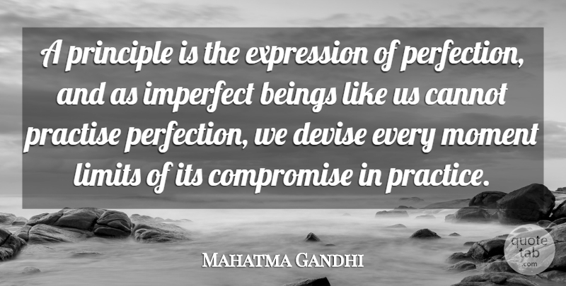 Mahatma Gandhi Quote About Inspirational, Expression, Practice: A Principle Is The Expression...