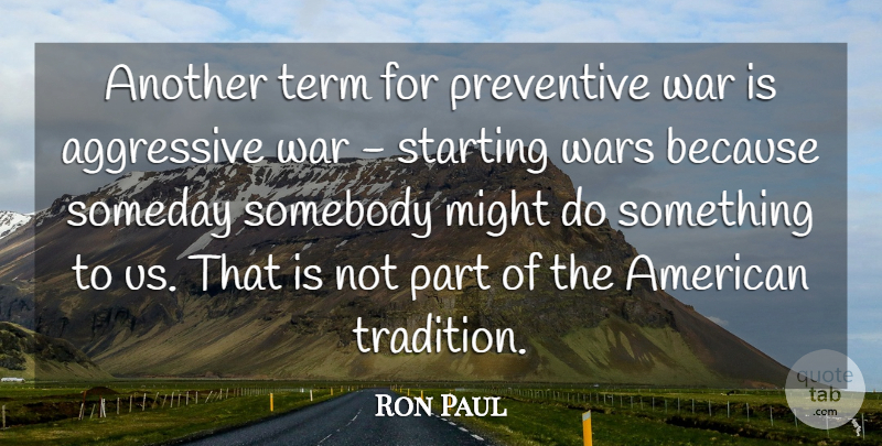 Ron Paul Quote About War, Might, Tradition: Another Term For Preventive War...