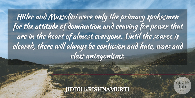 Jiddu Krishnamurti Quote About Love, Life, Peace: Hitler And Mussolini Were Only...