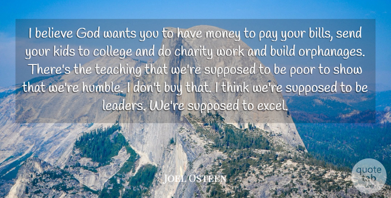 Joel Osteen Quote About Teaching, Believe, Humble: I Believe God Wants You...