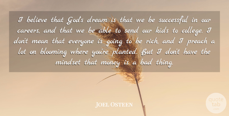 Joel Osteen Quote About Dream, Believe, Mean: I Believe That Gods Dream...