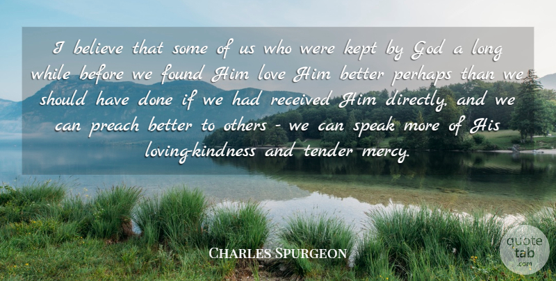 Charles Spurgeon Quote About Believe, Found, God, Kept, Love: I Believe That Some Of...