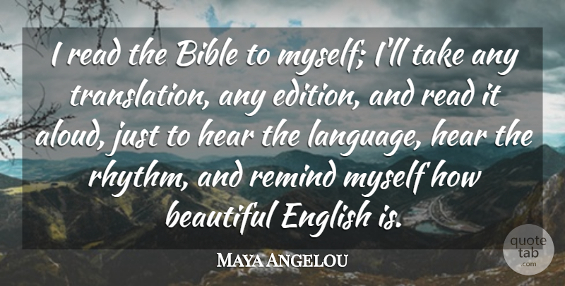 Maya Angelou Quote About Beautiful, Language, Rhythm: I Read The Bible To...