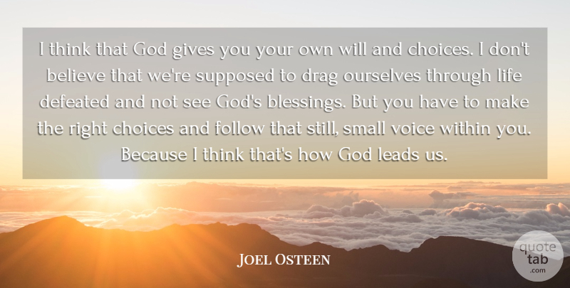 Joel Osteen Quote About Believe, Blessing, Thinking: I Think That God Gives...