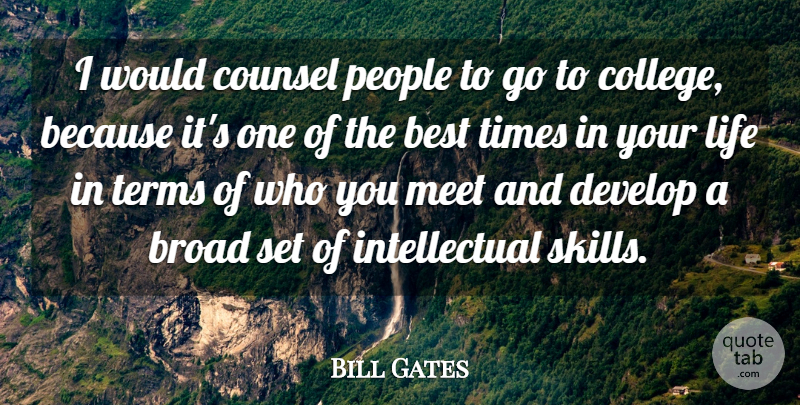 Bill Gates Quote About College, Skills, People: I Would Counsel People To...
