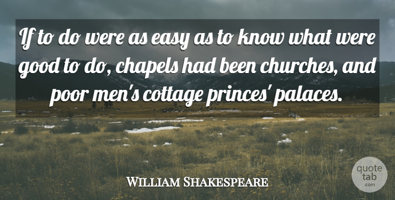 William Shakespeare Quote About Men, Venice, Church: If To Do Were As...