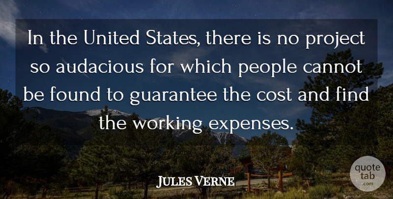 Jules Verne Quote About Audacious, Cannot, Guarantee, People, United: In The United States There...