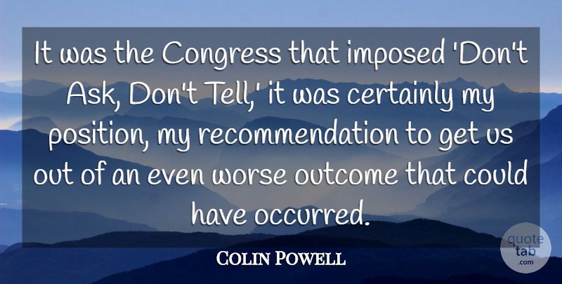 Colin Powell Quote About Outcomes, Congress, Recommendations: It Was The Congress That...