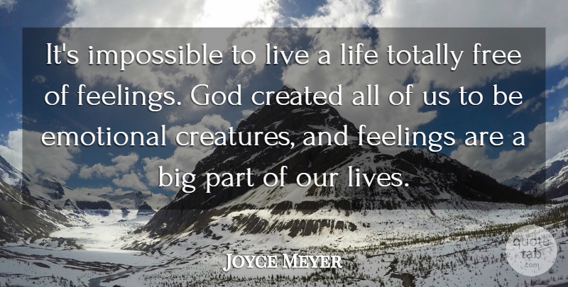Joyce Meyer Quote About Motivational, Emotional, Feelings: Its Impossible To Live A...