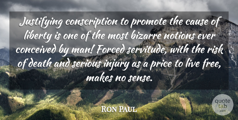 Ron Paul Quote About Men, Risk, Liberty: Justifying Conscription To Promote The...