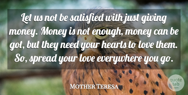 Mother Teresa Quote About Love, Peace, Money: Let Us Not Be Satisfied...
