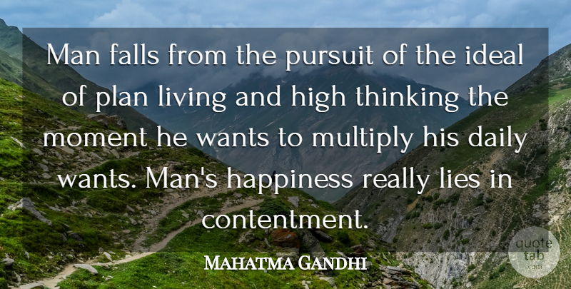 Mahatma Gandhi Quote About Happiness, Lying, Fall: Man Falls From The Pursuit...