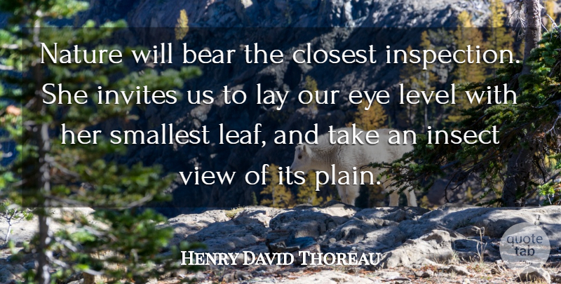 Henry David Thoreau Quote About Nature, Eye, Garden: Nature Will Bear The Closest...