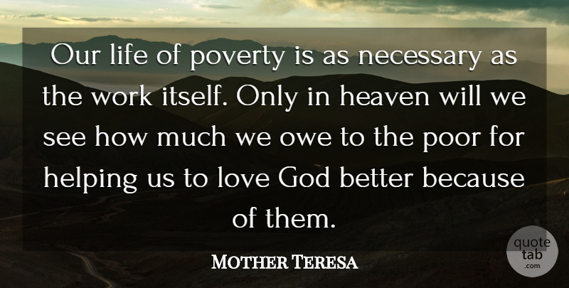 Mother Teresa Quote About Love, Mother, Work: Our Life Of Poverty Is...