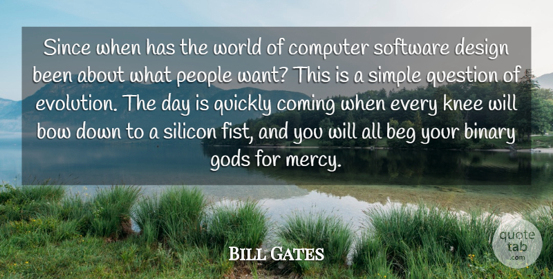 Bill Gates Quote About Simple, Hands, People: Since When Has The World...