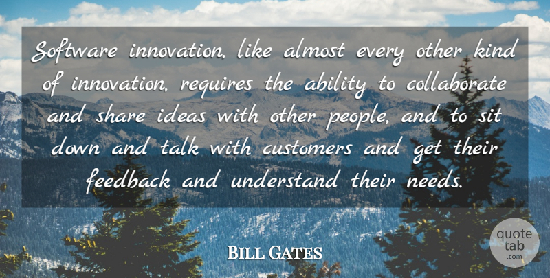 Bill Gates Quote About Ideas, People, Innovation: Software Innovation Like Almost Every...