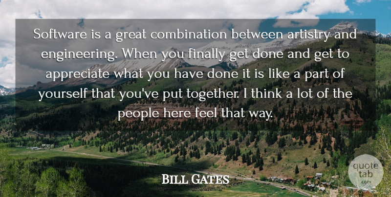Bill Gates Quote About Thinking, Engineering, People: Software Is A Great Combination...