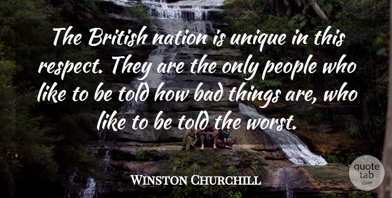 Winston Churchill Quote About Respect, Unique, People: The British Nation Is Unique...