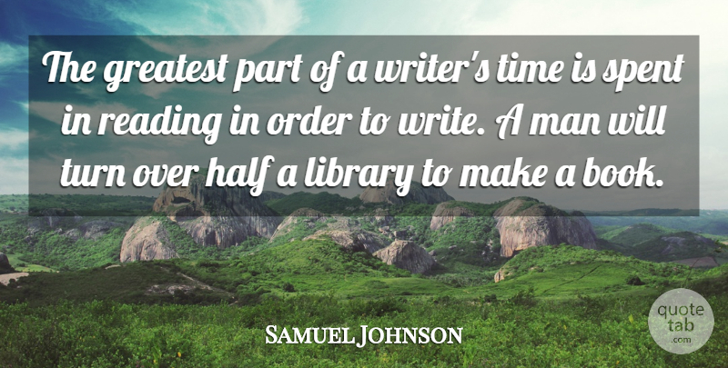 Samuel Johnson Quote About Time, Powerful, Book: The Greatest Part Of A...