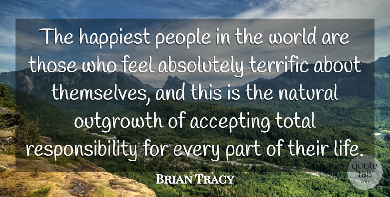 Brian Tracy Quote About Inspirational, Happiness, Being Happy: The Happiest People In The...