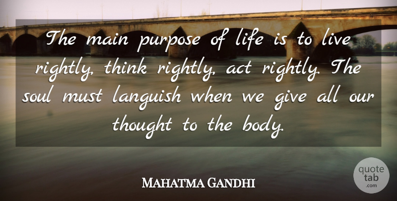 Mahatma Gandhi Quote About Inspirational, Peace, Thoughtful: The Main Purpose Of Life...