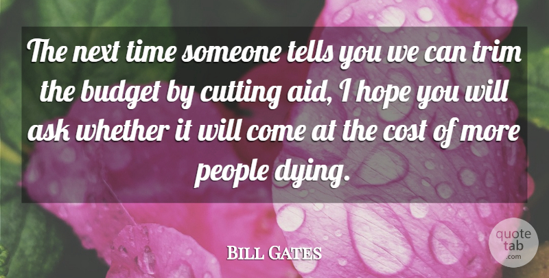 Bill Gates Quote About Cutting, People, Dying: The Next Time Someone Tells...