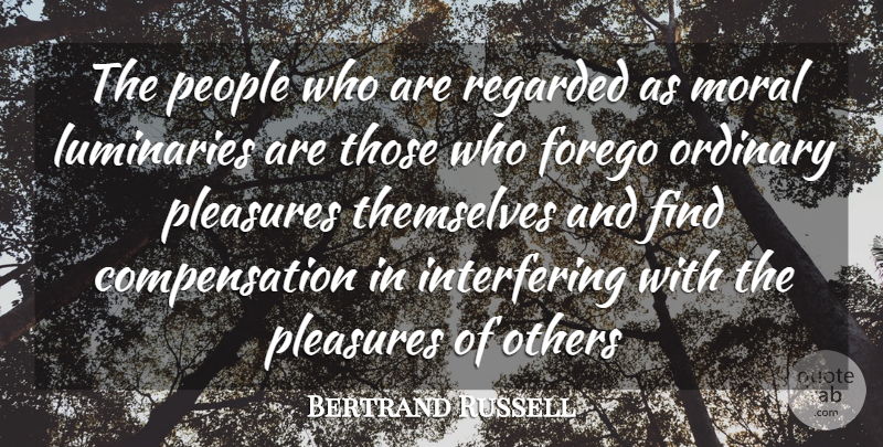 Bertrand Russell Quote About People, Religion, Ordinary: The People Who Are Regarded...