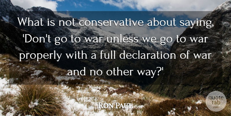 Ron Paul Quote About War, Way, Conservative: What Is Not Conservative About...