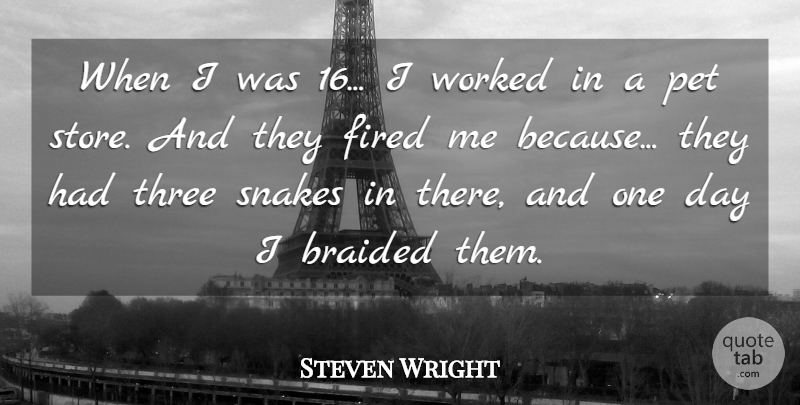 Steven Wright Quote About Snakes, Owning A Pet, Adorable: When I Was 16 I...