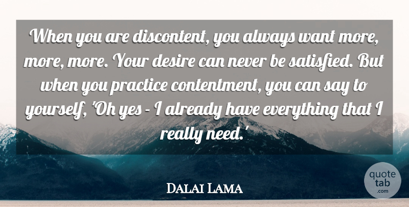 Dalai Lama Quote About Being Happy, Practice, Contentment: When You Are Discontent You...