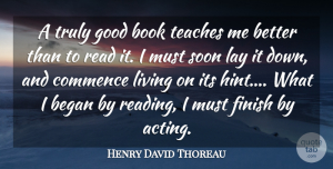 Wise Quotes, Henry David Thoreau Quote About Wise, Book, Reading: A Truly Good Book Teaches...