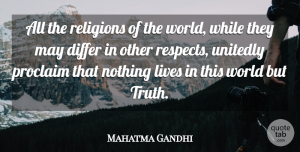 Truth Quotes, Mahatma Gandhi Quote About Faith, Truth, Moral Growth: All The Religions Of The...