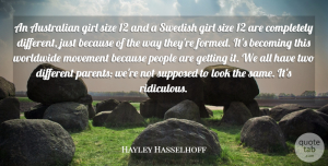 Hayley Hasselhoff Quote About Becoming, Movement, People, Size, Supposed: An Australian Girl Size 12...