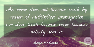 Inspirational Quotes, Mahatma Gandhi Quote About Inspirational, Wisdom, Truth: An Error Does Not Become...
