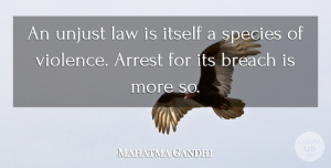 Law Quotes, Mahatma Gandhi Quote About Inspirational, Motivational, Law: An Unjust Law Is Itself...