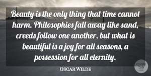 Beauty Quotes, Oscar Wilde Quote About Beauty, Beautiful, Christian: Beauty Is The Only Thing...
