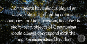 Nelson Mandela Quote About Country, Fighting, Long: Communists Have Always Played An...
