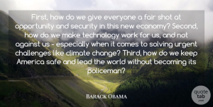 Becoming Quotes, Barack Obama Quote About Against, America, Becoming, Challenges, Change: First How Do We Give...