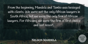 Nelson Mandela Quote About African, Firm, Last, Lawyers, Mandela: From The Beginning Mandela And...