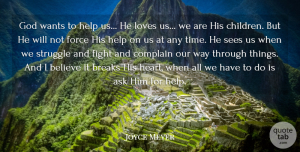 Struggle Quotes, Joyce Meyer Quote About Children, Believe, Struggle: God Wants To Help Us...