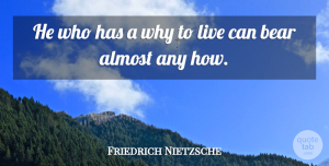 Life Quotes, Friedrich Nietzsche Quote About Inspirational, Life, Motivational: He Who Has A Why...