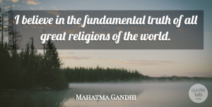 Faith Quotes, Mahatma Gandhi Quote About Faith, Wise, Spiritual: I Believe In The Fundamental...
