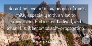 People Quotes, Mahatma Gandhi Quote About Becomes, Belief, Believe, Faith, People: I Do Not Believe In...