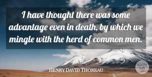 Henry David Thoreau Quote About Men, Literature, Common: I Have Thought There Was...