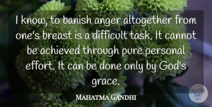 God Quotes, Mahatma Gandhi Quote About God, Anger, Effort: I Know To Banish Anger...
