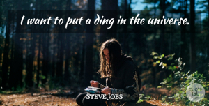 Inspirational Quotes, Steve Jobs Quote About Inspirational, Motivational, Crush: I Want To Put A...