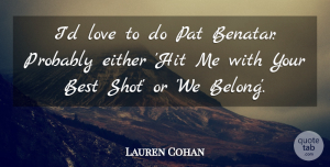 Lauren Cohan Quote About Best, Either, Love, Pat: Id Love To Do Pat...
