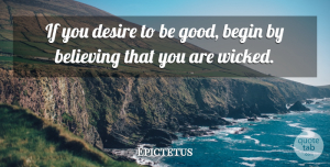 Epictetus Quote About Philosophical, Believe, Desire: If You Desire To Be...