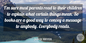 Children Quotes, Joyce Meyer Quote About Children, Book, Mean: Im Sure Most Parents Read...