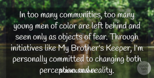 Committed Quotes, Barack Obama Quote About Behind, Both, Changing, Color, Committed: In Too Many Communities Too...